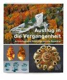 Ausflug in die Vergangenheit - Archäologische Streifzüge durchs Baselbiet