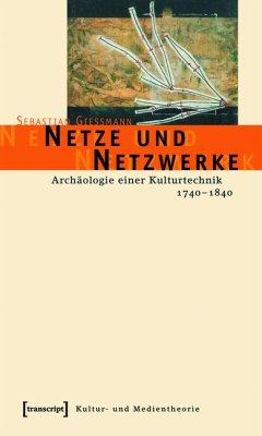 Netze und Netzwerke (eBook, PDF) - Gießmann, Sebastian