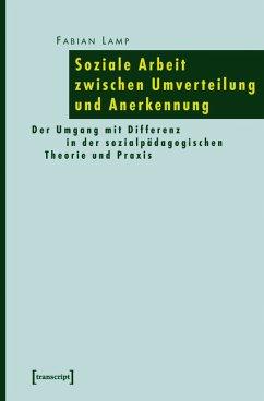 Soziale Arbeit zwischen Umverteilung und Anerkennung (eBook, PDF) - Lamp, Fabian