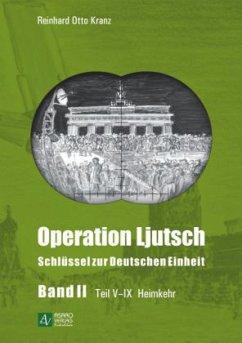 Operation Ljutsch - Schlüssel zur Deutschen Einheit, Teil V-IX Heimkehr - Kranz, Reinhard Otto
