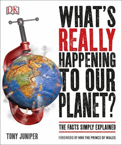 What's Really Happening to Our Planet?: The Facts Simply Explained - Juniper, Tony