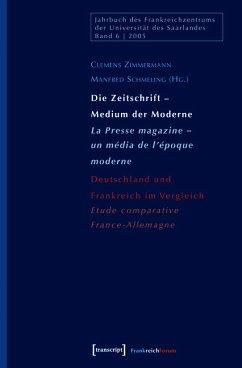 Die Zeitschrift - Medium der Moderne / La Presse magazine - un média de l'époque moderne (eBook, PDF)