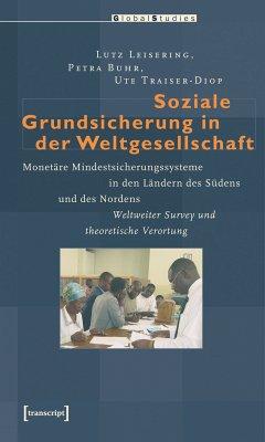 Soziale Grundsicherung in der Weltgesellschaft (eBook, PDF) - Leisering, Lutz; Buhr, Petra; Traiser-Diop, Ute