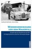 Wiedervereinigung vor dem Mauerfall (eBook, PDF)