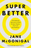 SuperBetter: How a gameful life can make you stronger, happier, braver and more resilient (eBook, ePUB)