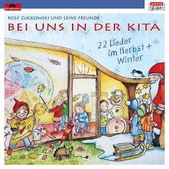 Bei uns in der Kita - 22 Lieder im Herbst & Winter, 1 Audio-CD - Zuckowski, Rolf