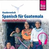 Reise Know-How Kauderwelsch AusspracheTrainer Spanisch für Guatemala (MP3-Download)