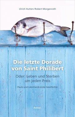 Die letzte Dorade von Saint Philibert oder: Leben und Sterben um jeden Preis (eBook, ePUB)