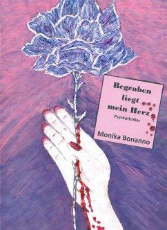 Begraben liegt mein Herz (eBook, ePUB) - Bonanno, Monika