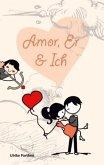 Amor, er und ich