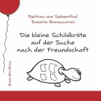 Die kleine Schildkröte auf der Suche nach der Freundschaft