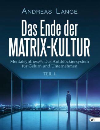 Das Ende der Matrix-Kultur I - Lange, Andreas