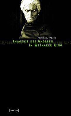 Imagerie des Anderen im Weimarer Kino (eBook, PDF) - Kabatek, Wolfgang