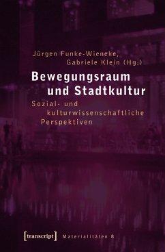 Bewegungsraum und Stadtkultur (eBook, PDF)