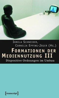 Formationen der Mediennutzung III (eBook, PDF)