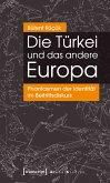 Die Türkei und das andere Europa (eBook, PDF)