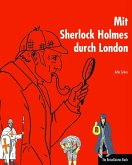 Mit Sherlock Holmes durch London (eBook, PDF)