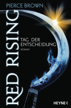 Tag der Entscheidung / Red Rising Bd.3 (eBook, ePUB) - Brown, Pierce