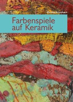 Farbenspiele auf Keramik - Krumbach, Monika