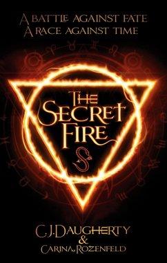 The Secret Fire (eBook, ePUB) - Rozenfeld, Carina; Daugherty, C. J.