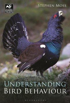 Understanding Bird Behaviour (eBook, PDF) - Moss, Stephen