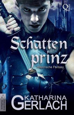 Der Schattenprinz (eBook, ePUB) - Gerlach, Katharina