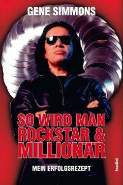 So wird man Rockstar und Millionär (Mängelexemp...