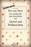 Hör mal, Oma! Ich erzähle Dir eine Geschichte von Advent und Weihnachten - SAMMELBAND (eBook, ePUB)