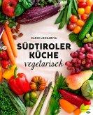 Südtiroler Küche vegetarisch (eBook, ePUB)