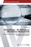 Watchblogs - Ein Beitrag zu öffentlicher Medienkritik