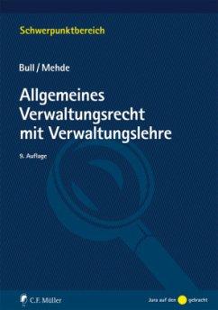 Allgemeines Verwaltungsrecht mit Verwaltungslehre - Bull, Hans P.; Mehde, Veith