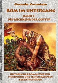 Rom im Untergang - Band 3: Die Rückkehr der Götter