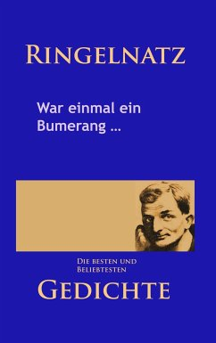 Gedichte - War einmal ein Bumerang ... - Ringelnatz, Joachim