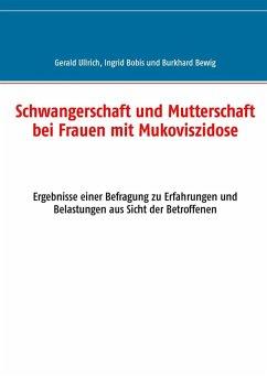 Schwangerschaft und Mutterschaft bei Frauen mit Mukoviszidose (eBook, ePUB)