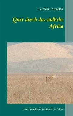 Quer durch das südliche Afrika (eBook, ePUB)