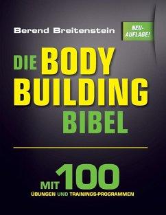 Die Bodybuilding-Bibel (eBook, ePUB) - Breitenstein, Berend
