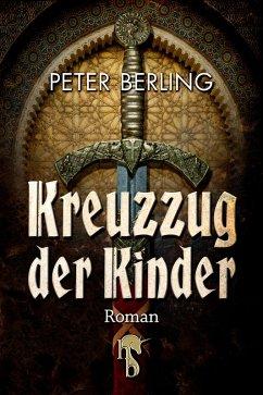 Kreuzzug der Kinder (eBook, ePUB) - Berling, Peter
