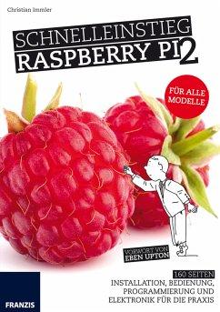 Schnelleinstieg Raspberry Pi 2 (eBook, PDF) - Immler, Christian