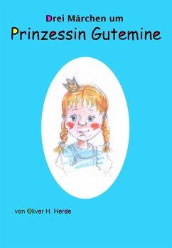 Prinzessin Gutemine (eBook, ePUB) - Herde, Oliver H.