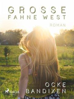 Grosse Fahne West (eBook, ePUB) - Bandixen, Ocke