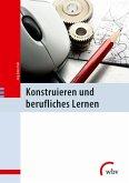 Konstruieren und berufliches Lernen (eBook, PDF)