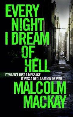 Every Night I Dream of Hell (eBook, ePUB) - Mackay, Malcolm