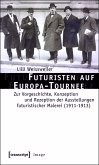Futuristen auf Europa-Tournee (eBook, PDF)