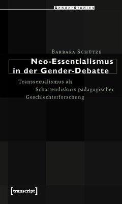 Neo-Essentialismus in der Gender-Debatte (eBook, PDF) - Schütze, Barbara