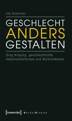 Geschlecht anders gestalten (eBook, PDF) - Schirmer, Uta
