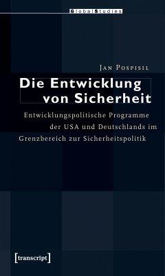 Die Entwicklung von Sicherheit (eBook, PDF) - Pospisil, Jan
