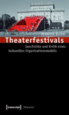Theaterfestivals (eBook, PDF) - Elfert, Jennifer