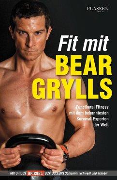 Fit mit Bear Grylls (eBook, PDF) - Grylls, Bear