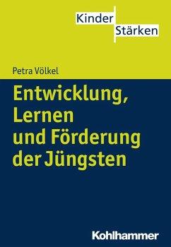 Entwicklung, Lernen und Förderung der Jüngsten (eBook, ePUB) - Völkel, Petra