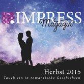 Impress Magazin Herbst 2015 (Oktober-Dezember.): Tauch ein in romantische Geschichten (eBook, ePUB)